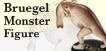 ボイマンス美術館所蔵 ブリューゲル『バベルの塔』展オフィシャルフィギュア ブリューゲル・モンスターフィギュア